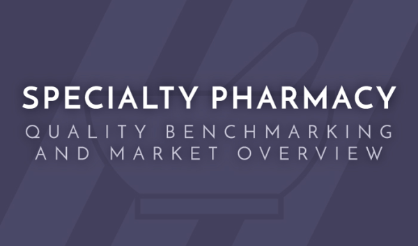 Preview image for Specialty Pharmacy Quality Benchmarking and Market Overview