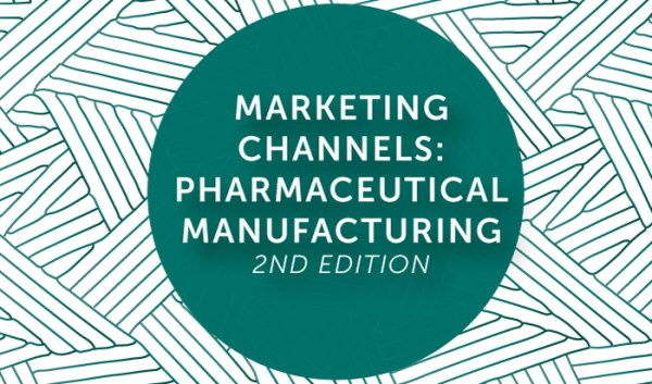 Preview image for Marketing Channels: Pharmaceutical Manufacturing (2nd Edition)
