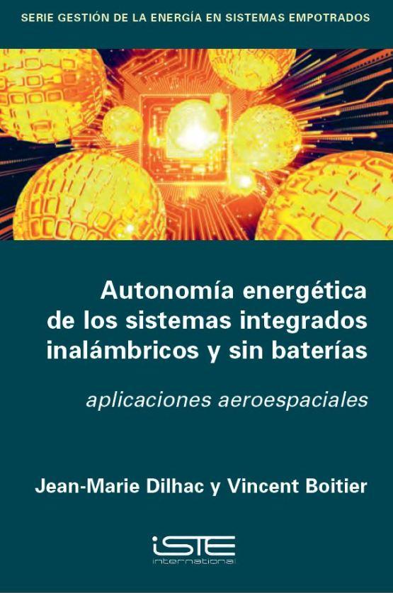 Libro Autonomía energética de los sistemas integrados inalámbricos y sin baterías - Jean-Marie Dilhac y Vincent Boitier