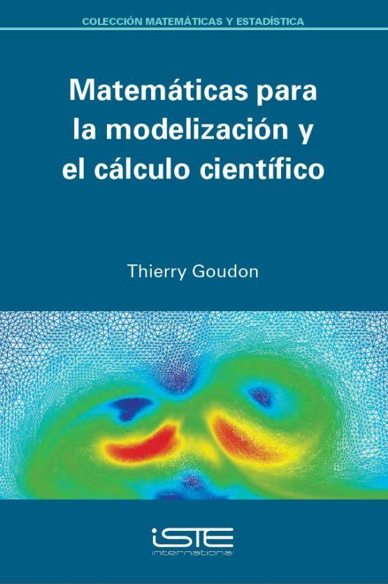Libro Matemáticas para la modelización y el cálculo científico - Thierry Goudon