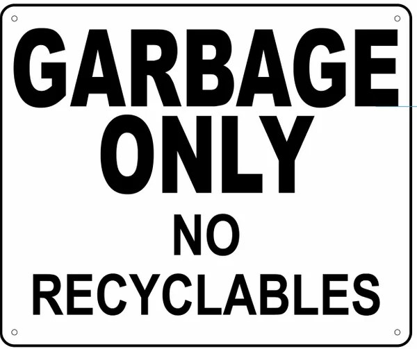 GARBAGE ONLY NO RECYCLABLES SIGN (BLACK LETTER NYC