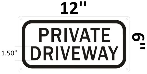 HPD SIGN: PRIVATE DRIVEWAY SIGN (ALUMINUM SIGNS 6X12