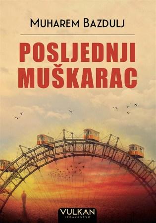 Novi naslovi - korice knjige Poslednji muškarac, Muharem Bazdulj