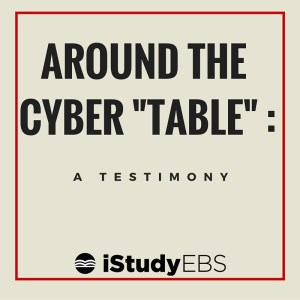 """Around the Cyber """"Table"""" : A Testimony"""