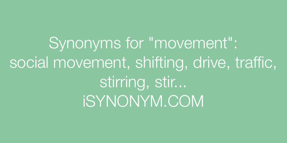 Synonyms for movement | movement synonyms - ISYNONYM.COM