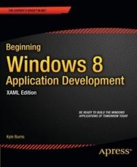 Beginning Windows 8 Application Development - XAML Edition