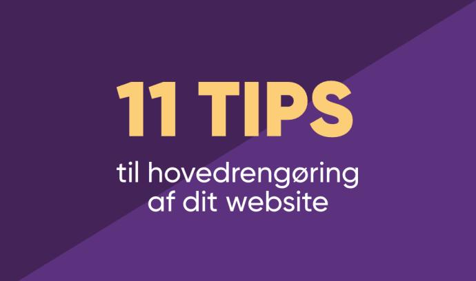 11 tips til hovedrengøring af dit website