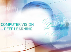 Derfor er Deep learning et vigtigt værktøj for din virksomhed 1