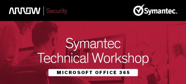 Symantec Technical Workshop – Microsoft Office 365