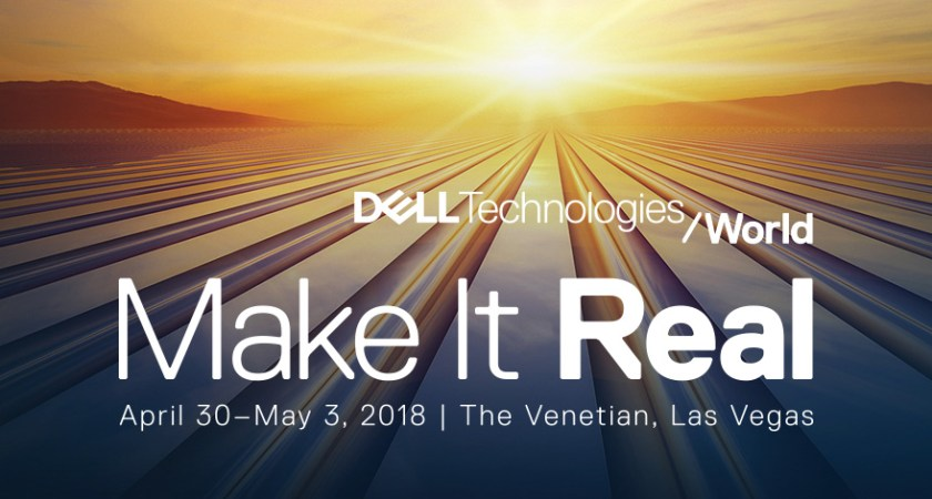 Dell EMC World is now Dell Technologies World! Make it real in four epic days.