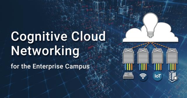 Arista lanserar Cognitive Cloud Networking för företagets campusnät