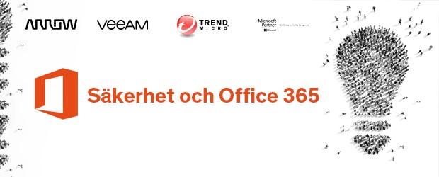 Säkerhet och Office 365: Microsoft, Trend Micro & Veeam Event – Arrow ECS Göteborg