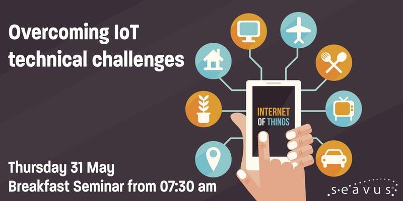 Övervinn dina IOT tekniska utmaningar, nu på torsdag 31 maj 1