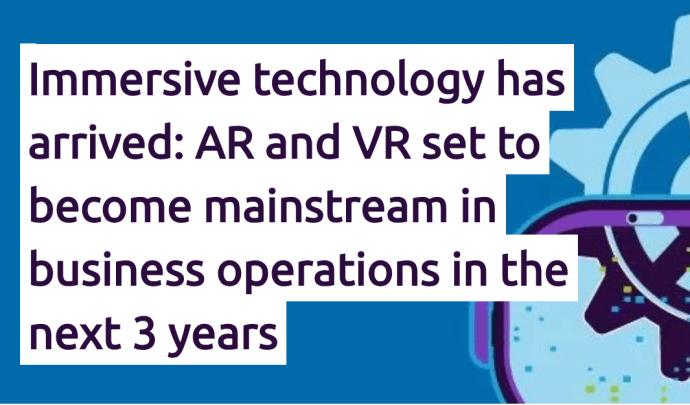 Immersiv teknik är här: AR och VR blir vardagsmat inom de närmaste 3 åren