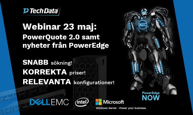 Tech Data Webinar 23 maj: PowerQuote 2.0 samt nyheter från PowerEdge 1