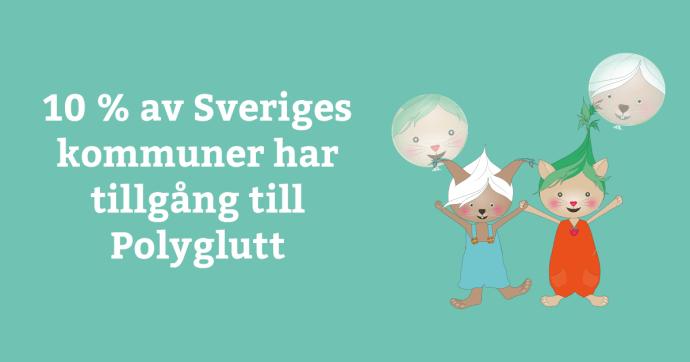 10 % av Sveriges kommuner har tillgång till Polyglutt
