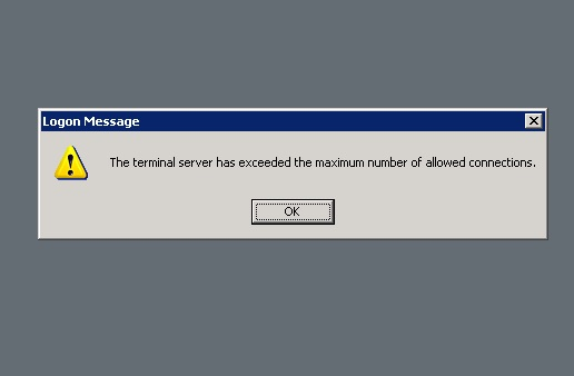 The terminal server has exceeded the maximum number of allowed connections