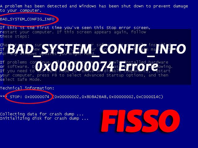 5 metodi per fissare BAD_SYSTEM_CONFIG_INFO 0x00000074 Errore BSOD