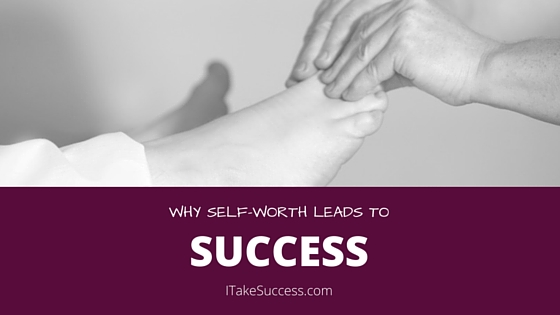 Why Self-Worth Leads to Success