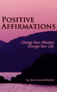 Positive Affirmations by Stacy Kenny Mitchell