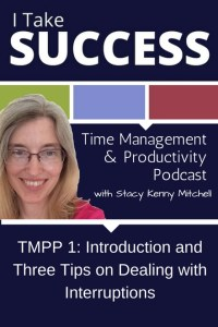 Time Management & Productivity Podcast Episode 1: Introduction and Three Tips on Dealing with Interruptions