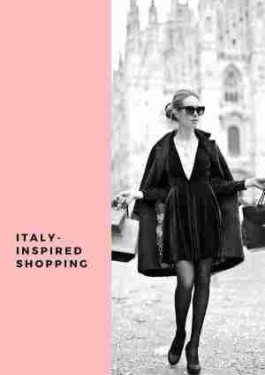 Italy-Inspired Shopping