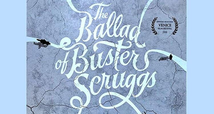 Recensione: The Ballad of Buster Scruggs dei Fratelli Coen