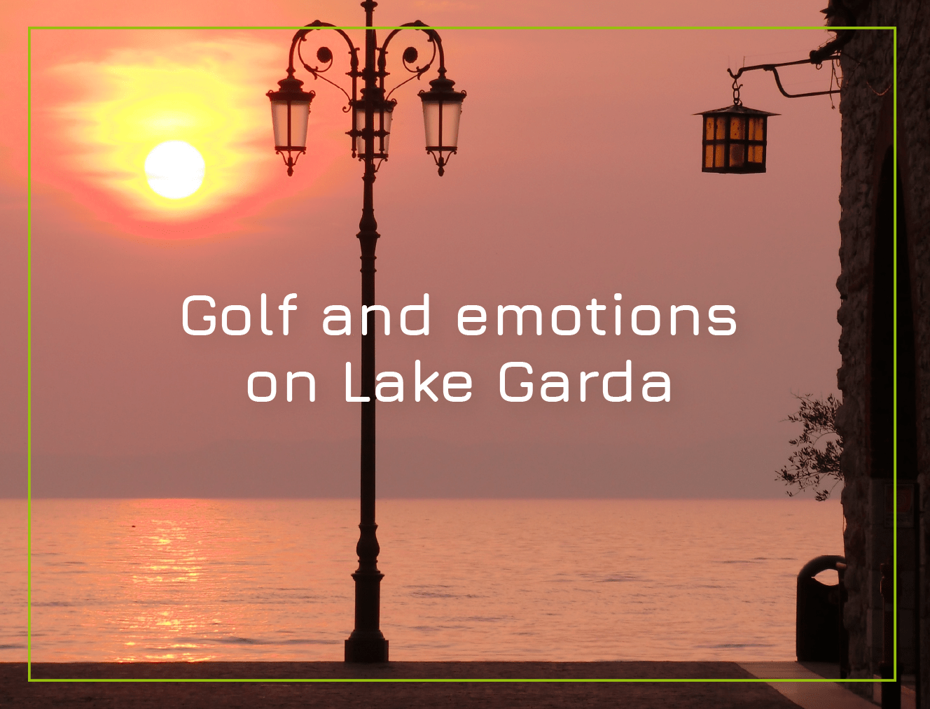 Golf and emotions on Lake Garda