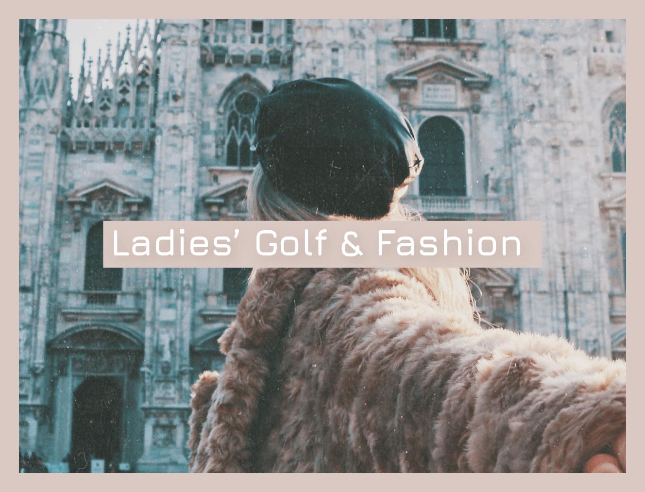 Ladies' Golf & Fashion