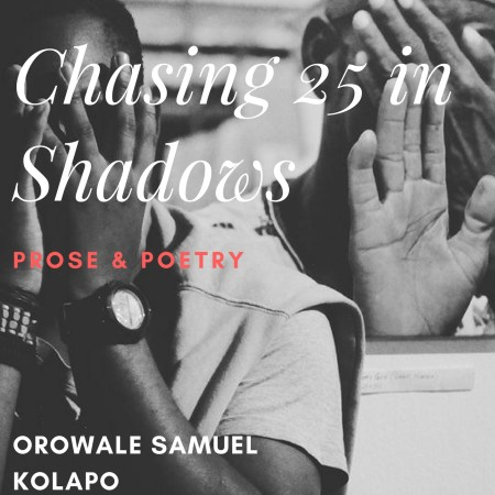 Chasing 25 in shadows by Kolapo