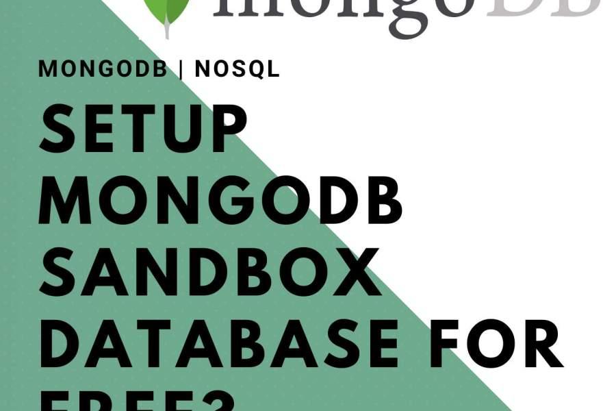 MongoDb | Setup MongoDb Sandbox Database for free?