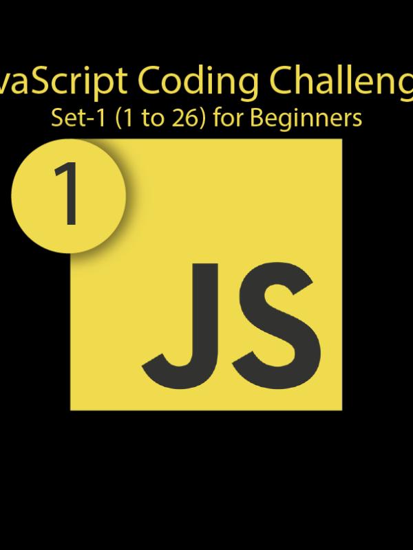 JavaScript | Coding Challenge Set #1 For Beginners