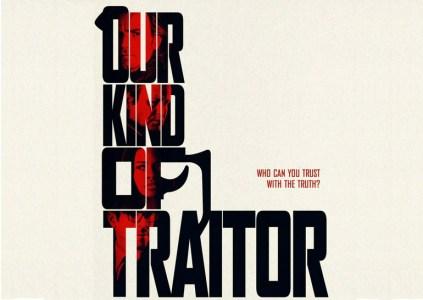 Our Kind of Traitor / «Такой же предатель, как и мы»