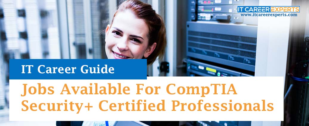 Jobs Available For CompTIA Security+ Certified Professionals
