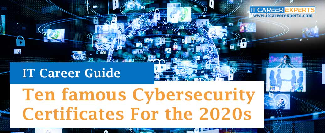 Ten famous Cybersecurity Certificates For the 2020s