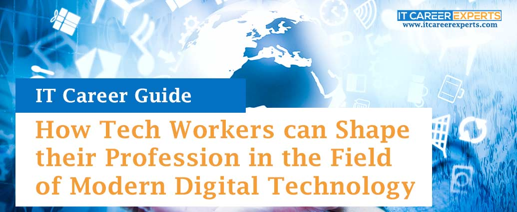 How Tech Workers can Shape their Profession in the Field of Modern Digital Technology