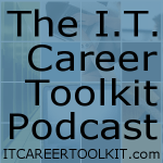 Listen or download the I.T. Career Toolkit Podcast