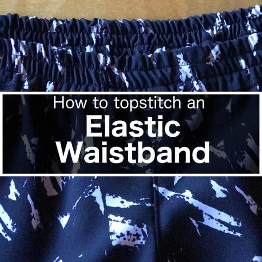 How to topstitch an Elastic Waistband