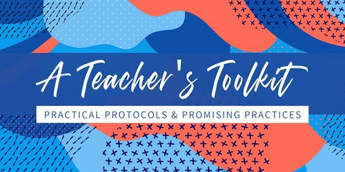 A Teacher's Toolkit Practical Protocols and Promising Practices