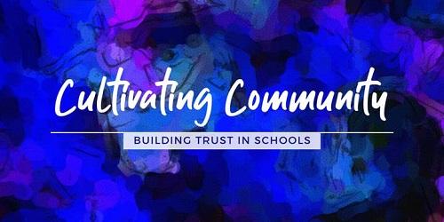 Cultivating Community: Building Trust in Schools Graphic