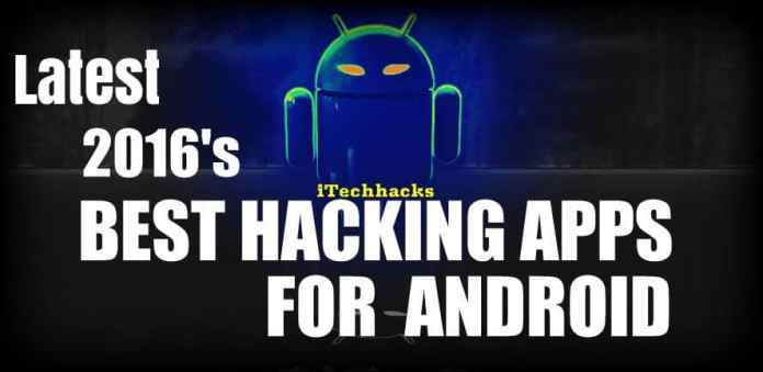 Latest & Best android hacking apps 2016 - Itechhacks.com