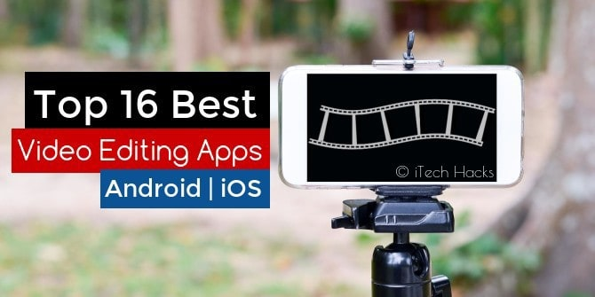 Top 16 Best Video Editing Apps for Android | iOS 2017