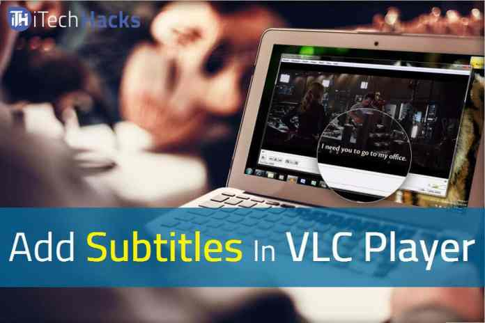 How To Add Subtitles In VLC Media Player For Movies/Videos