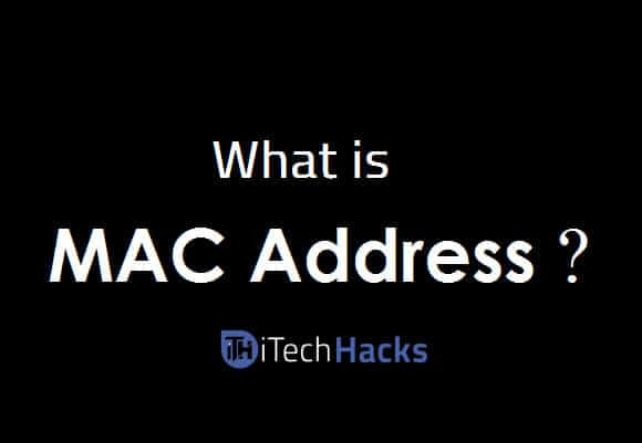 What is MAC Address?