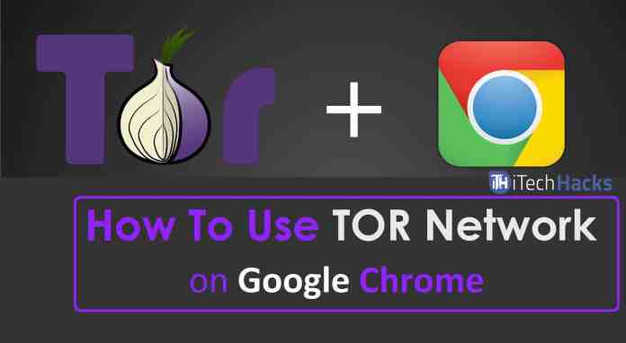 How To Access/Use TOR Network On Google Chrome Browser