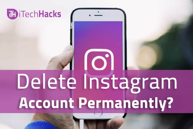 2 ways to delete your instagram account permanently on smartphone how to delete instagram account permanently or temporarily ccuart Choice Image
