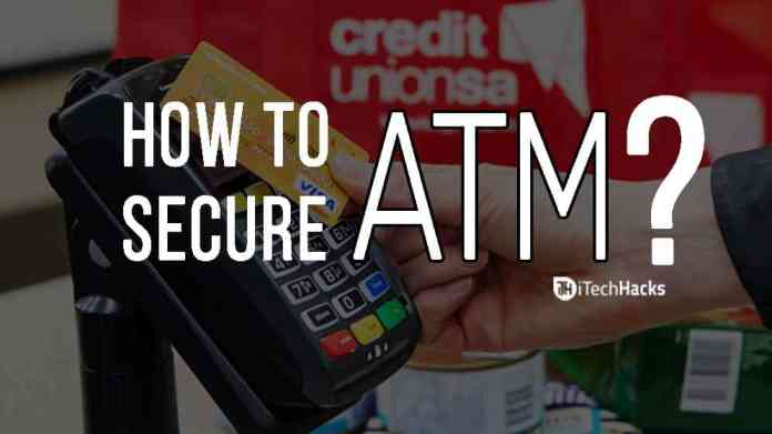How To Secure Your ATM Cards?