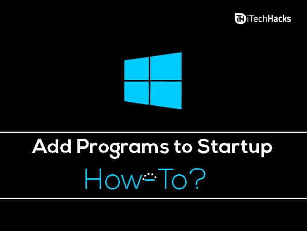 How to Add Programs to Startup in Windows?  - Add program to startup - Fix BOOTMGR is Missing Windows 7, 8, 10 (6-Methods)