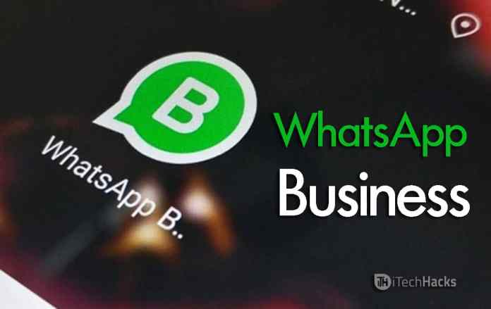 WhatsApp Business for Android and iOS 2018?  - WhatsApp Business - WhatsApp Business for Android and iOS 2018? (Free)