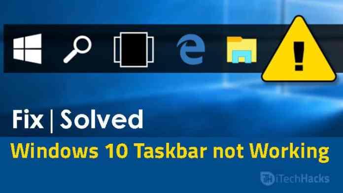 "How To Fix ""Windows 10 Taskbar Not Working""?"